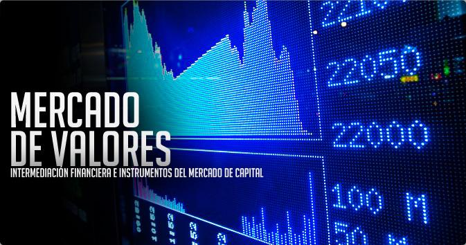 Mercado de Valores (Intermediación Financiera e Instrumentos del Mercado de Capital)