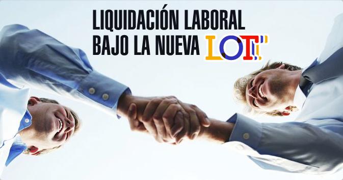 Liquidación Laboral bajo la nueva LOTTT