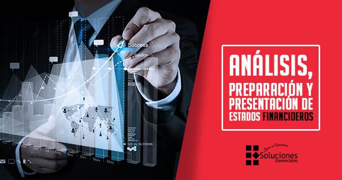 Análisis, preparación y presentación de Estados Financieros