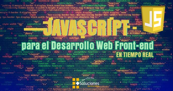 Diplomado: JavaScript para el Desarrollo Web Front-end en Tiempo Real - Adquiere los conocimientos técnicos necesarios y conoce las herramientas indispensables para la creación de páginas web dinámicas ajustadas a los últimos estándares de la web 2.0