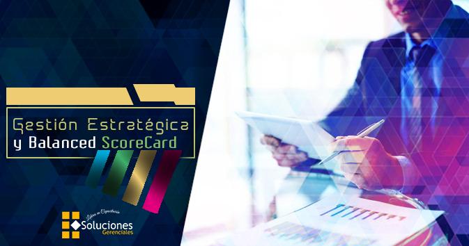 Jornada: Gestión Estratégica Y Balanced ScoreCard  - Obtén un cuadro de mando integral que le permita a su organización hacerle seguimiento y evaluar las operaciones internas y externas de su organización