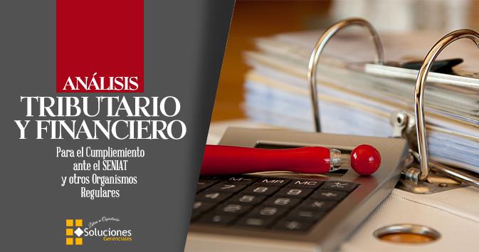 Análisis Tributario y Financiero para el Cumplimiento ante el Seniat y otros Organismos Regulares