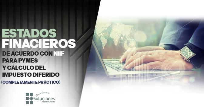 Estados Financieros de acuerdo con NIIF para Pymes y Cálculo del impuesto Diferido  ONLINE
