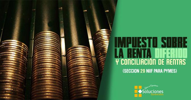 Impuesto sobre la Renta Diferido y Conciliación de Rentas