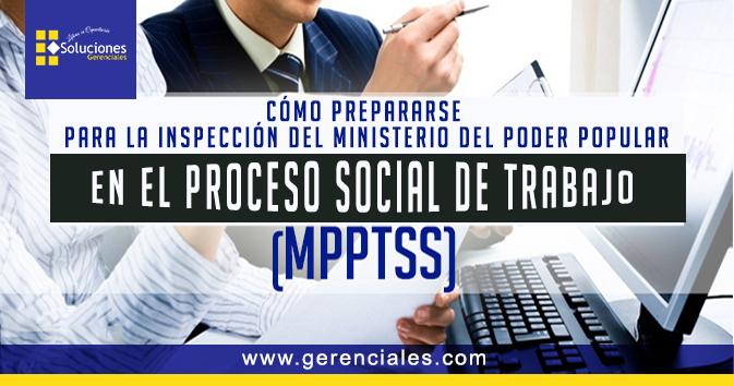 Cómo prepararse para la Inspección del ministerio del poder popular en el proceso social de trabajo (MPPPST)