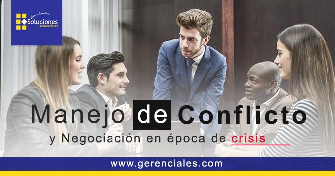 Manejo de Conflicto y Negociación en Época de Crisis