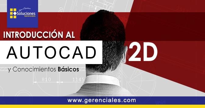 Introducción al AUTOCAD 2D y Conocimientos Básicos