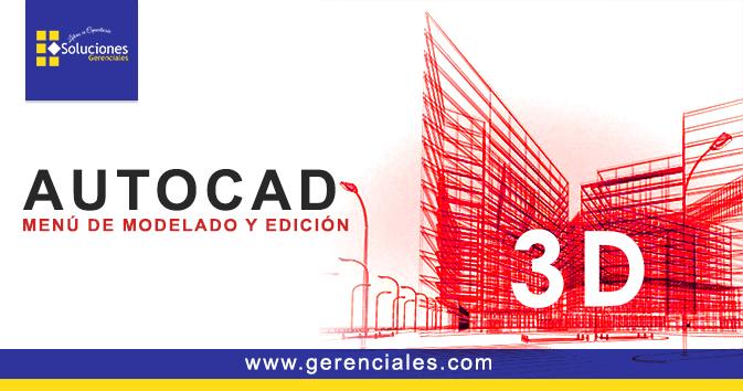 AUTOCAD 3D - Menú de Modelado y Edición