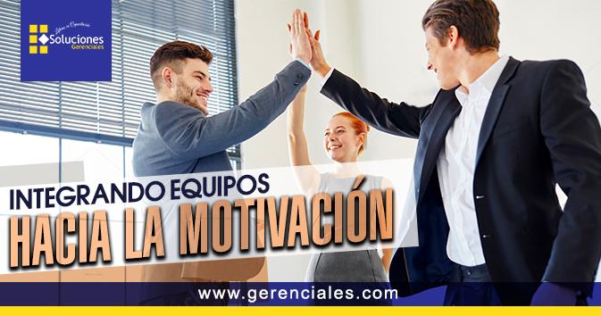 Integrando Equipos hacia la Motivación