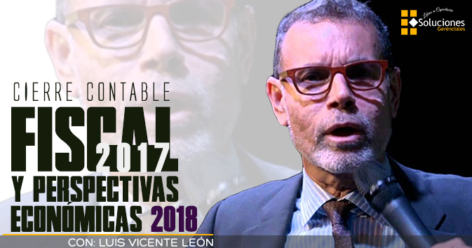 Cierre Contable - Fiscal 2017 y Perspectivas Económicas 2018