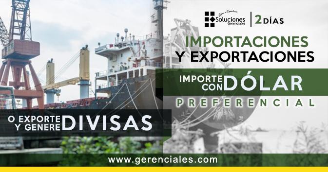 Importaciones y Exportaciones - Importe con Dolar Preferencial o Exporte y Genere Divisas