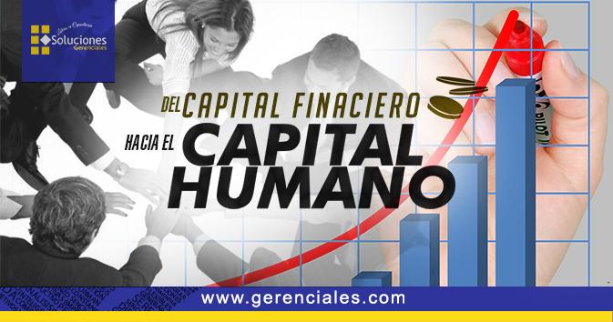 Jornada: Del Capital Financiero hacia el Capital Humano - Aprenda a Integrar el capital financiero con el capital humano, para lograr que las ideas se transformen en planes de acción y así alcanzar el logro de los objetivos tanto de la organización como de quienes forman parte activa de la gestión de negocios.