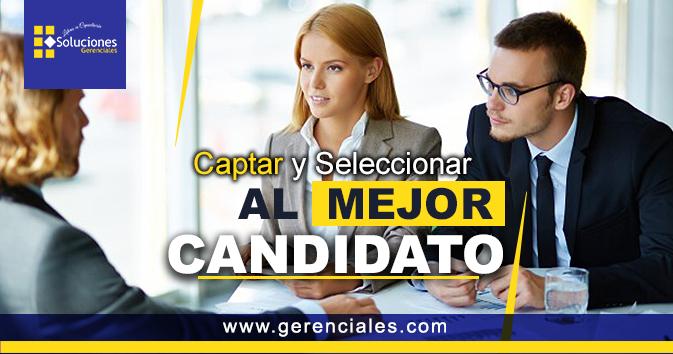 Captar y Seleccionar al Mejor Candidato