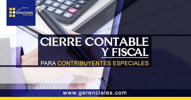 Cierre Contable y Fiscal para Contribuyentes Especiales
