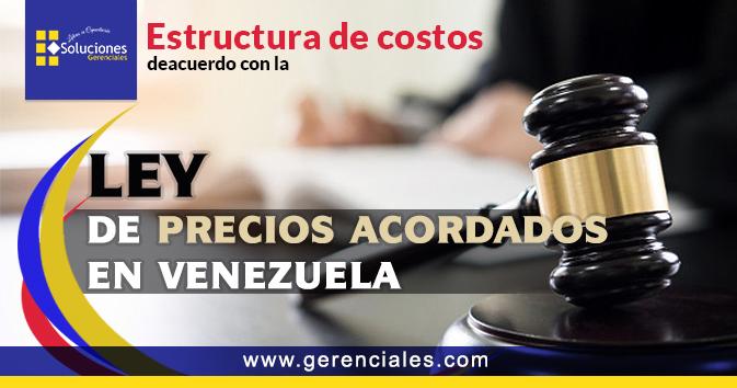 Estructura de costos de acuerdo con ley de precios acordados en Venezuela.  ONLINE