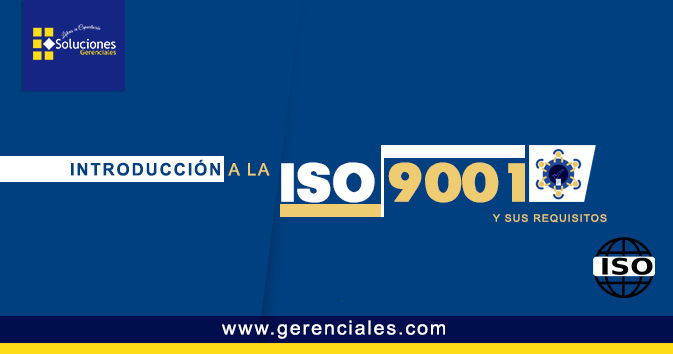 Introducción a la ISO 9001 y sus requisitos