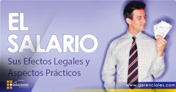 El Salario - Sus Efectos Legales y Aspectos Prácticos  ONLINE