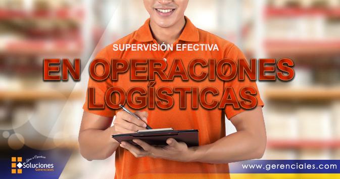 Supervisión efectiva en operaciones Logísticas