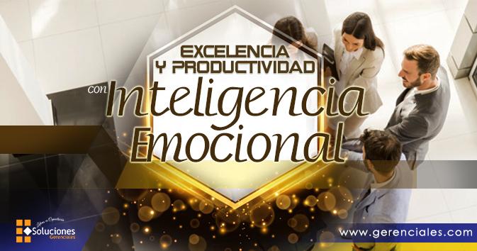 Seminario: Excelencia y productividad con Inteligencia Emocional - Empoderamiento emocional para mantener la motivación, la excelencia y la productividad