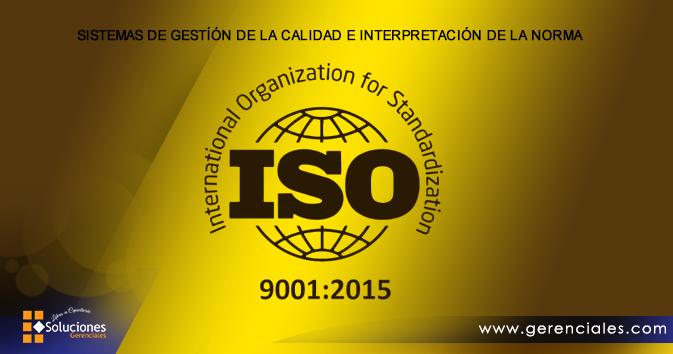 Seminario: Sistemas de Gestíón de la Calidad de la Norma Iso 9001:2015 - Maximice su desempeño y efectividad laboral con el sistema de gestión de calidad Iso 9001: 2015