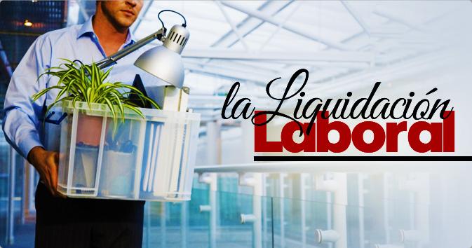 La Liquidación Laboral