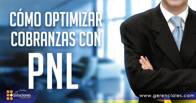 Cómo Optimizar Cobranzas con PNL