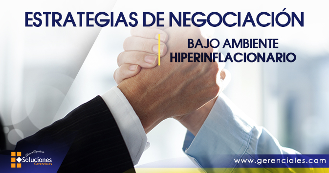 Jornada: Estrategias de Negociación bajo ambiente hiperinflacionario - Comprende las partes de un proceso de negociación y como utilizar las técnicas y procedimientos para alcanzar los objetivos propuestos con el menor esfuerzo posible.