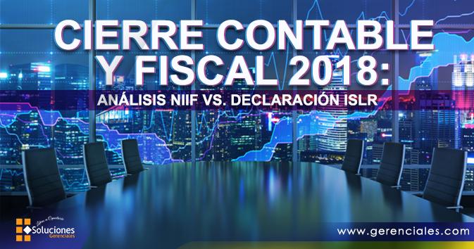 Cierre Contable y Fiscal 2018: Análisis NIIF vs. Declaración ISLR