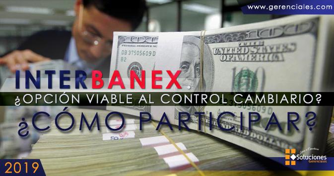 INTERBANEX. - ¿OPCION VIABLE AL CONTROL CAMBIARIO?  ONLINE