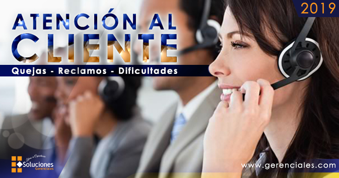 Seminario: Atención Al Cliente -  Quejas, Reclamos, Dificultades - Brinda un excelente servicio al cliente alcanzando que la atención brindada cumpla con lo esperado de la empresa
