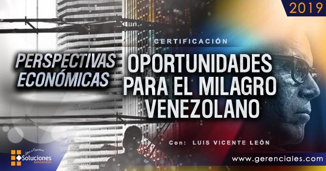 Perspectivas Económicas - Oportunidades para el Milagro Venezolano