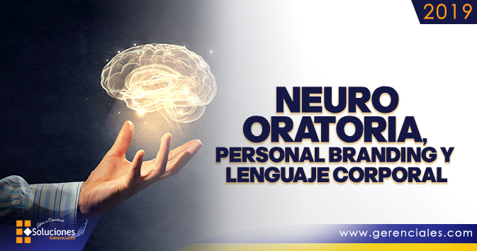 Jornada: NeuroOratoria, Personal Branding y Lenguaje Corporal - Conoce las herramientas para influir en el proceso de comunicación al relacionarnos con otras personas