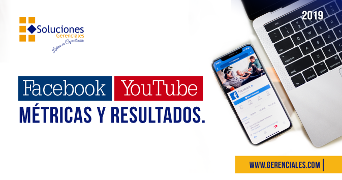 Facebook, Youtube, Métricas y Resultados.
