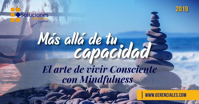 Más Allá de tu Capacidad: El Arte de Vivir Consciente con Mindfulness