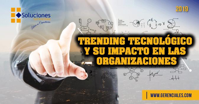 Trending Tecnológico y Su Impacto en las Organizaciones  ONLINE