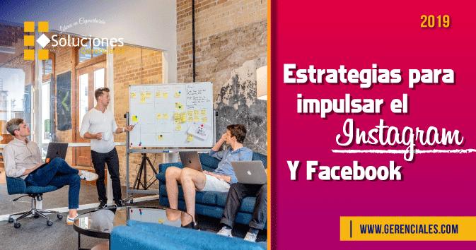 Estrategias para impulsar el Instagram y Facebook