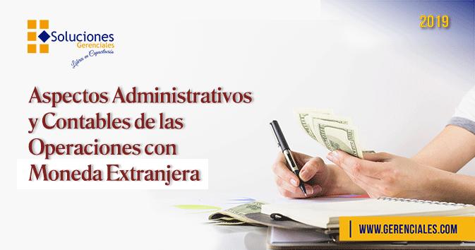 Aspectos Administrativos y Contables de las Operaciones con Moneda Extranjera  ONLINE