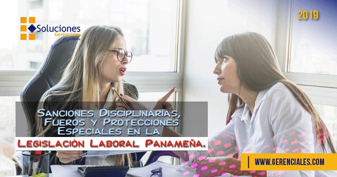 Sanciones Disciplinarias, Fueros y Protecciones Especiales en la Legislación Laboral Panameña