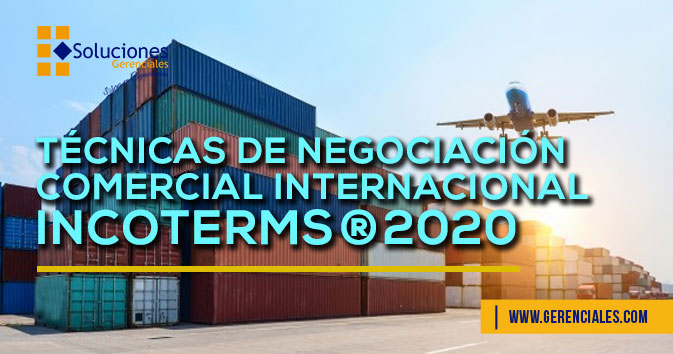 Técnicas de Negociación Comercial Internacional - Incoterms® 2020