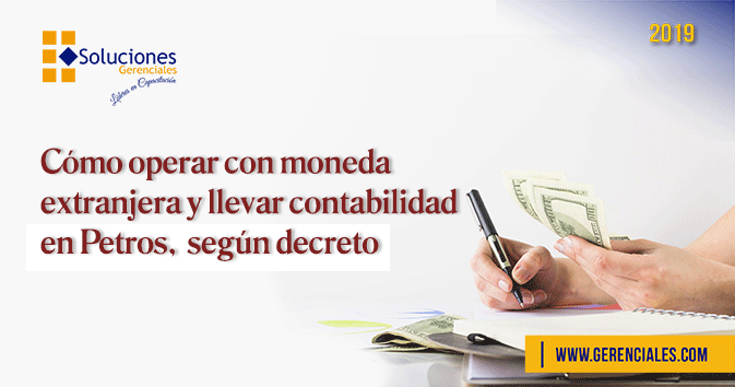 Cómo Operar con Moneda Extranjera y Llevar Contabilidad en Petros, Según Decreto  ONLINE