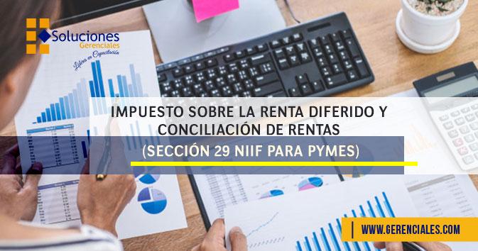 Jornada: Impuesto Sobre la Renta Diferido y Conciliación de Rentas (Sección 29 Niif Para Pymes) - Conoce la metodología para la determinación del Impuesto sobre la Renta Diferido