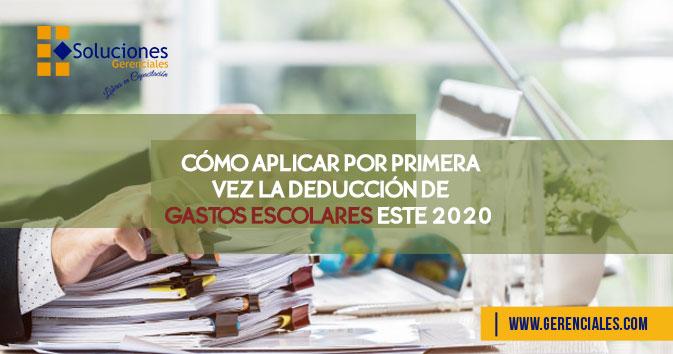 Seminario: Cómo Aplicar por Primera Vez la Deducción de Gastos Escolares este 2020 - Conoce los detalles para efectuar correctamente la deducción de gastos