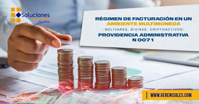 Régimen de Facturación en un Ambiente Multimoneda -Bolívares, Divisas, Criptoactivos- Providencia Administrativa N 0071