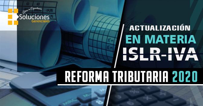Jornada: Actualización en Materia de ISLR E IVA - Reforma Tributaria 2020 - Capacítate con los aspectos más resaltantes de la reforma