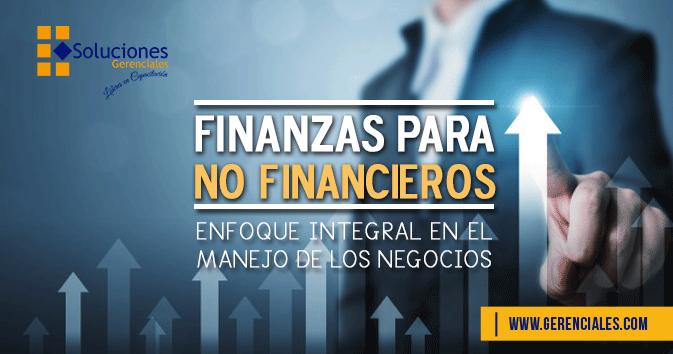 Finanzas para No Financieros - Enfoque Integral en el Manejo de los Negocios  ONLINE