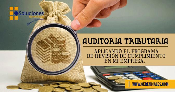 Auditoria Tributaria - Aplicando el Programa de Revisión de Cumplimiento en mi Empresa  ONLINE