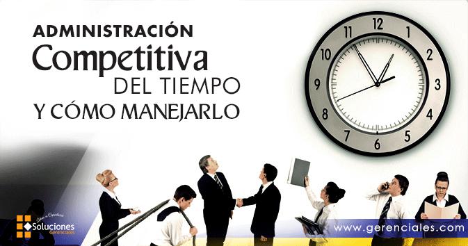 Administración Competitiva del Tiempo y Cómo Manejarlo