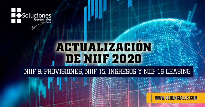 Actualización de NIIF 2020 - NIIF 9: Provisiones, NIIF 15: Ingresos Y NIIF 16 Leasing  ONLINE