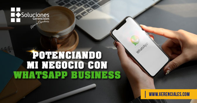 Potenciando mi Negocio con WhatsApp Business  ONLINE