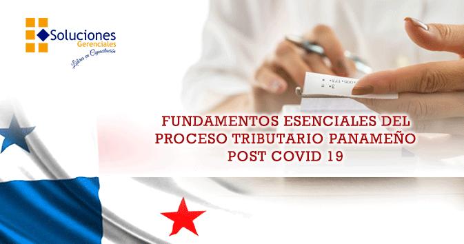 Fundamentos Esenciales del Proceso Tributario Panameño Post COVID-19  ONLINE